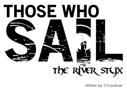 Those who sail the river styx by t t faulkner